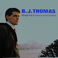 B. J. THOMAS - Sings For Lovers And Losers