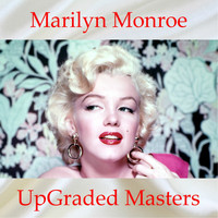 Marilyn Monroe - UpGraded Masters (All Tracks Remastered)