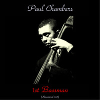 Paul Chambers - 1st Bassman (Remastered 2018)