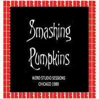Smashing Pumpkins - WZRD Studio Sessions, Chicago, March 16th, 1989