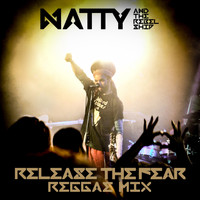 Natty, The Rebelship - Release the Fear (Reggae Mix)