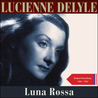 Lucienne Delyle - Luna Rossa (Original Recordings 1950 - 1953)
