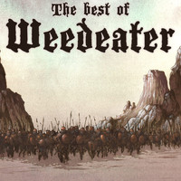 Weedeater - The Best of Weedeater