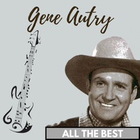 Gene Autry - All the Best