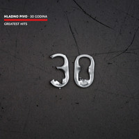 Hladno Pivo - 30 Godina (Greatest Hits)