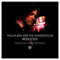 Phillip Boa & The VoodooClub - Reduced! (A More or Less Acoustic Performance)
