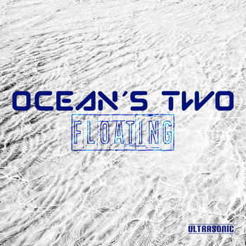 Ocean's Two - Floating