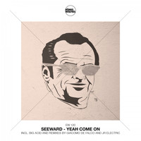 Seeward - Yeah Come On