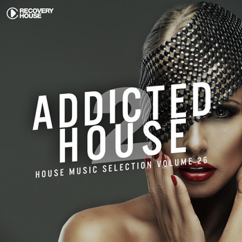 Various Artists - Addicted 2 House, Vol. 26 (House Music Selection)