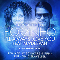 Florzinho - I'll Always Love You (Lounge Edition)