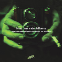 Blend - Man Under Influence