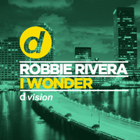 Robbie Rivera - I Wonder