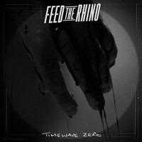 Feed The Rhino - Timewave Zero (Explicit)