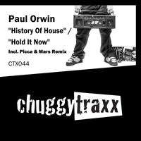 Paul Orwin - History of House / Hold It Now
