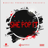 Marcus - She Pop It