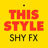 Shy FX - This Style