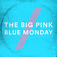 The Big Pink - Blue Monday