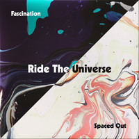 Ride The Universe - Fascination / Spaced Out