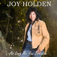 Joy Holden - As Long as You Breathe