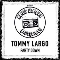 Tommy Largo - Party Down