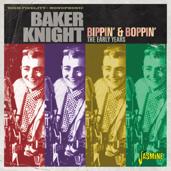 Baker Knight - Bippin' & Boppin' (The Early Years)