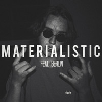 Berlin - Materialistic (feat. berlin)