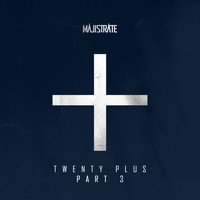 Majistrate - Twenty Plus Part 3