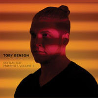 Toby Benson - Refracted Moments, Vol. 2