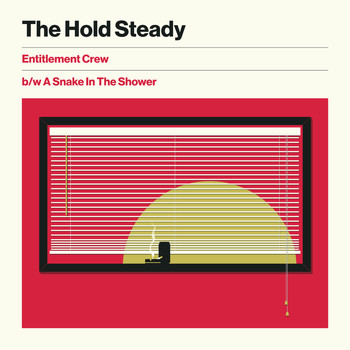 The Hold Steady - Entitlement Crew b/w A Snake In The Shower