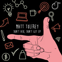 Matt Tolfrey - Don't Ask, Don't Get EP