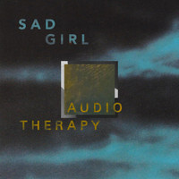 Sad Girl - Audio Therapy