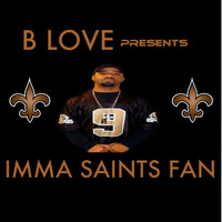 B Love - Imma Saints Fan