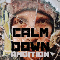 Ambition - Calm Down