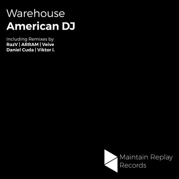 American Dj - Warehouse (The Remixes)