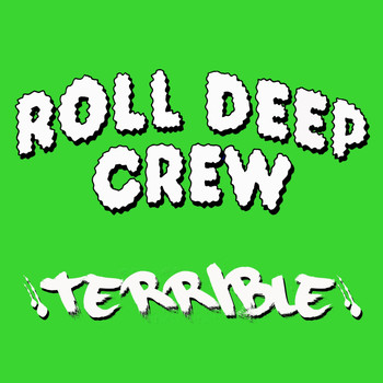 Roll Deep - Terrible