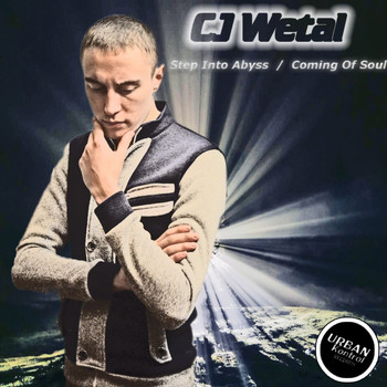 CJ Wetal - Step Into Abyss / Coming Of Soul