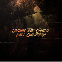 Ivan Ognevskyi - Under the Chains