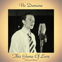Vic Damone - This Game Of Love (Remastered 2018)