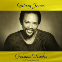 Quincy Jones - Quincy Jones Golden Tracks (All Tracks Remastered)