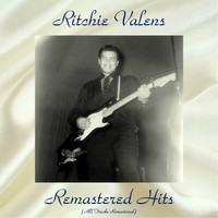 Ritchie Valens - Remastered Hits (All Tracks Remastered)