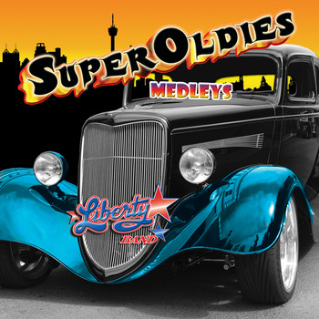 The Liberty Band - Super Oldies Medleys