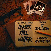 Chino XL - Lyrics Still Matter (feat. Chino XL, Canibus & DJ John Gotem)
