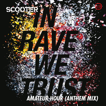 Scooter - In Rave We Trust - Amateur Hour (Anthem Mix)