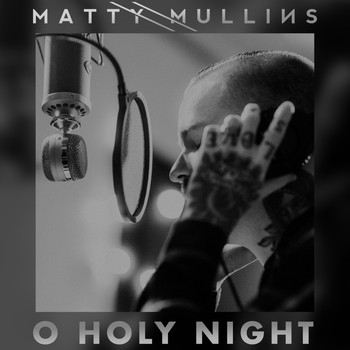 Matty Mullins - O Holy Night