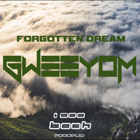 Gweeyom - Forgotten Dream (Explicit)