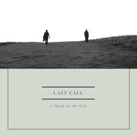 Last Call - A Thief in the Gift