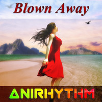 AniRhythm - Blown Away