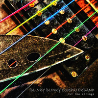Blinky Blinky Computerband - Cut the Strings