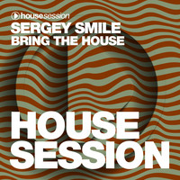 Sergey Smile - Bring the House
