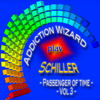 Addiction Wizard - Addiction Wizard Play Schiller - Passenger of Time, Vol. 3